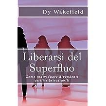 Liberarsi del Superfluo: Come individuare dipendenti ostili e Intrattabili (Italian Edition)