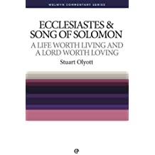 Ecclesiastes & Song of Songs [Welwyn Commentary Series]: Exposition of Ecclesiastes and Song of Solomon