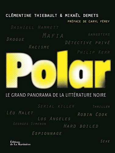 Polar. Le grand panorama de la littérature noire par Clementine Thiebault
