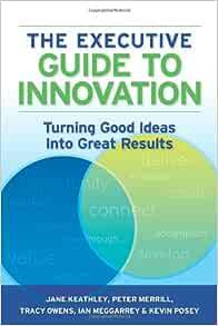 الدليل-التنفيذي-للابتكار-:-تحويل-الأفكار-الجيدة-إلى-نتائج-عظيمة-