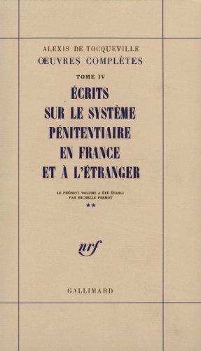 Œuvres complètes, IV, 2:Écrits sur le système pénitentiaire en France et à l'étranger