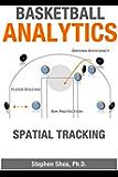 Basketball Analytics: Spatial Tracking (English Edition)
