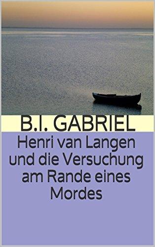 Henri van Langen und die Versuchung am Rande eines Mordes: Kriminalroman