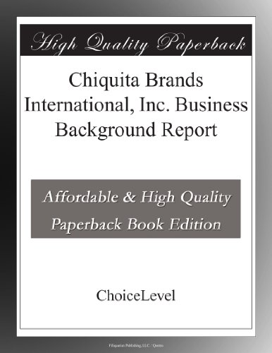 chiquita-brands-international-inc-business-background-report