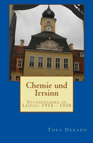 41kc47cCtzL - Chemie und Irrsinn: Studienjahre in Leipzig 1954 - 1958