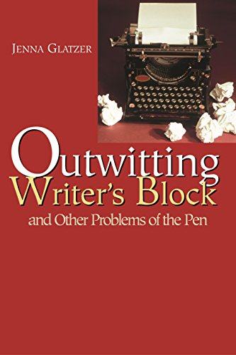 Outwitting Writer's Block: And Other Problems of the Pen