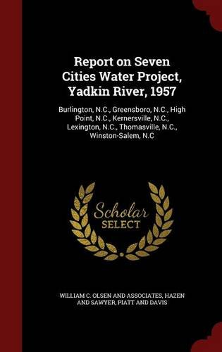 report-on-seven-cities-water-project-yadkin-river-1957-burlington-nc-greensboro-nc-high-point-nc-ker