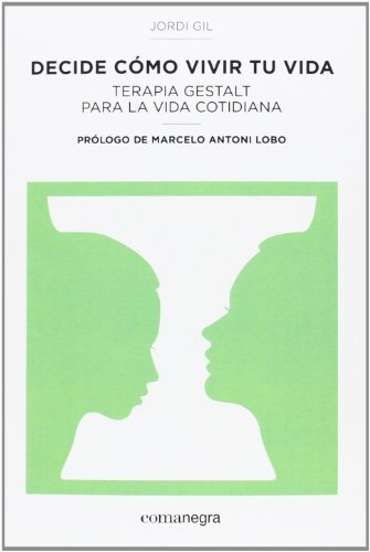 Descargar Libro Decide Cómo Vivir Tu Vida de Jordi Gil