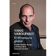 El Minotauro Global (ENSAYO-ECONOMÍA) de YANIS VAROUFAKIS (11 jun 2015) Tapa blanda