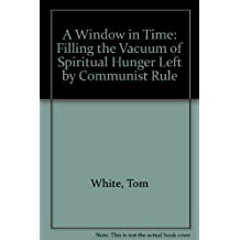 A Window in Time: Filling the Vacuum of Spiritual Hunger Left by Communist Rule