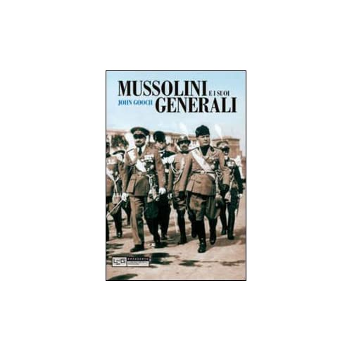 Mussolini E I Suoi Generali