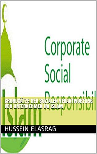 Prinzipien der sozialen Verantwortung von Unternehmen im Islam