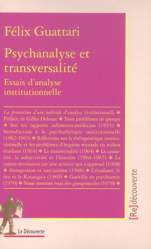 Psychanalyse et transversalité : Essai d'analyse institutionnelle par Félix Guattary