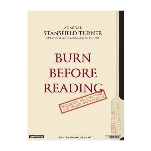 [ [ BURN BEFORE READING: PRESIDENTS, CIA DIRECTORS, AND SECRET INTELLIGENCE - IPS BY(TURNER, STANSFIELD )](AUTHOR)[COMPACT DISC]