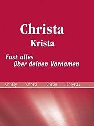 Christa: fast alles über deinen Vornamen