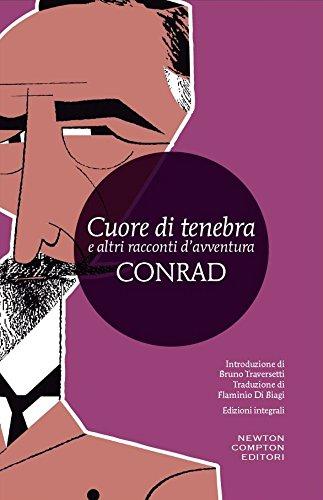 Cuore di tenebra e altri racconti d'avventura. Ediz. integrale