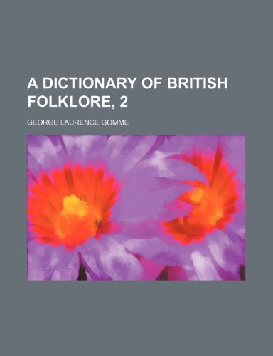 A Dictionary of British Folklore, 2