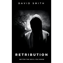 Retribution: Better the Devil You Know (The Whistleblower Series Book 2)