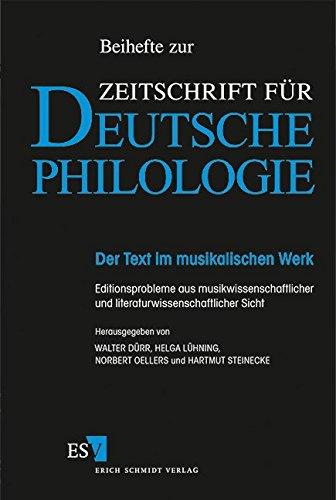 Der Text im musikalischen Werk: Editionsprobleme aus musikwissenschaftlicher und literaturwissenschaftlicher Sicht (Beihefte zur Zeitschrift für deutsche Philologie, Band 8)