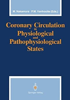 Coronary Circulation In Physiological And Pathophysiological States por Motoomi Nakamura epub