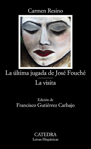 La última jugada de José Fouché; La visita (Letras Hispánicas)