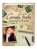 Hildegunde Latsch: Cornelia Funke. Spionin der Kinder