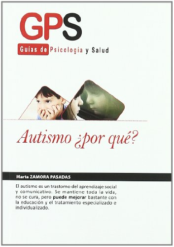 Autismo ソpor Que? (Gps - Guias De Psicologia Salud) por Marta Zamora Pasadas