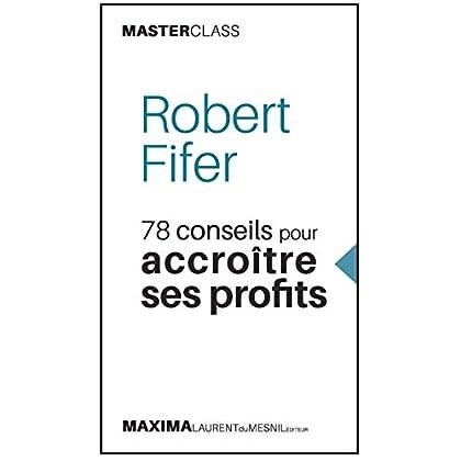 78 conseils pour accroître ses profits