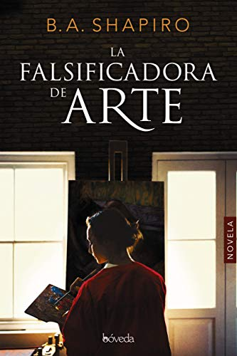La falsificadora de arte (Fondo General - Narrativa) eBook: B.A. ...