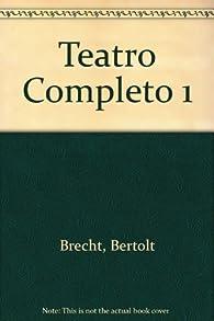 Teatro completo 1 par Bertolt Brecht