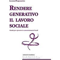 Rendere generativo il lavoro sociale. Guida per operatori e amministratori locali (Premesse)