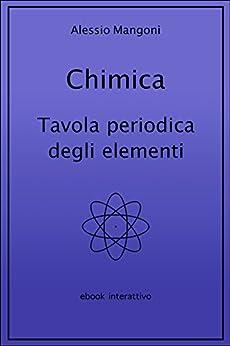 Chimica tavola periodica degli elementi ebook alessio mangoni tienda kindle - Tavola chimica degli elementi ...