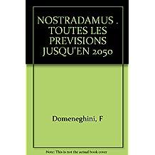 NOSTRADAMUS . TOUTES LES PREVISIONS JUSQU'EN 2050