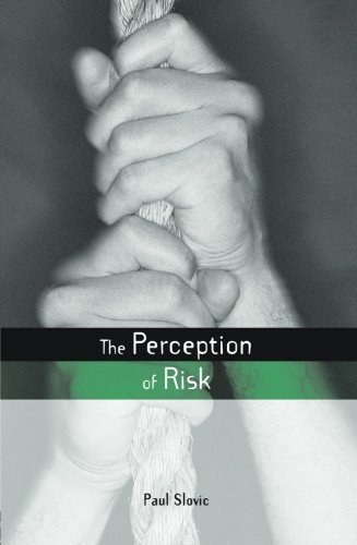The Perception of Risk (Earthscan Risk in Society)