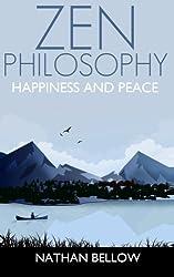 Zen Philosophy: A Practical Guide to Happiness and Peace: Zen Mind: Zen Meditation: Volume 1 (Zen Buddhism)
