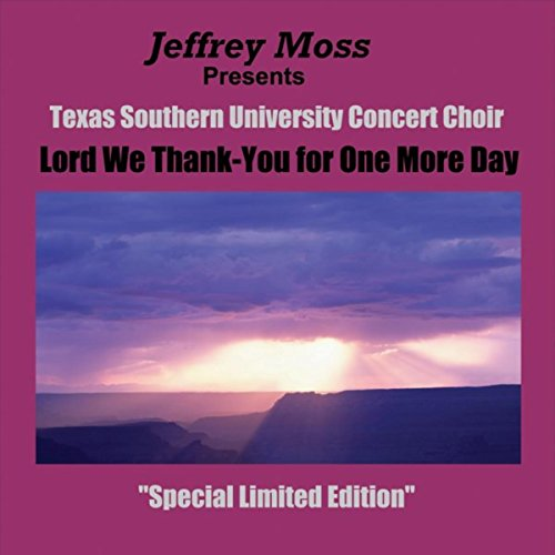 Lord We Thank-You for One More Day Lord We Thank-You for One More Day (Jeffrey Moss Presents) (Maus Moss)