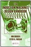 The Induction Machines Design Handbook, Second Edition