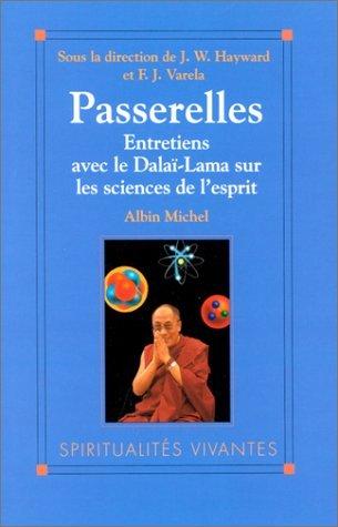 Passerelles : Entretiens avec le Dala-Lama sur les sciences de l'esprit