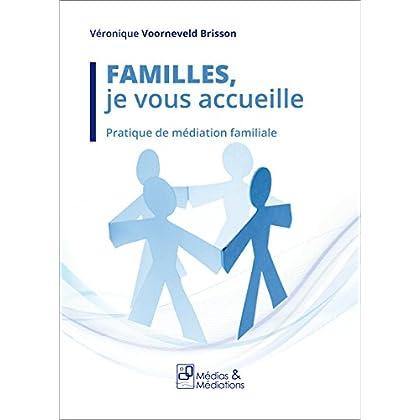 Familles, je vous accueille - Pratique de médiation familiale