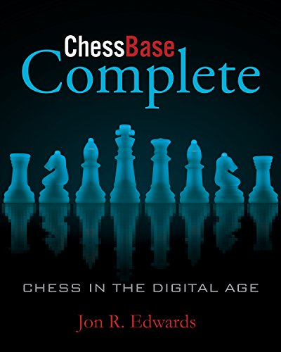 ChessBase Complete: Chess in the Digital Age (English Edition) por Jon Edwardsd