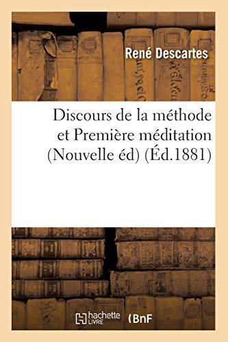 Discours de la méthode et Première méditation (Nouvelle éd) (Éd.1881)
