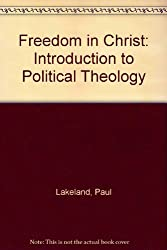 Freedom in Christ: An Introduction to Political Theology
