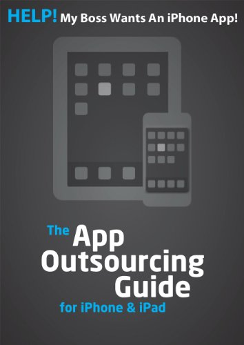 HELP! My boss wants an iPhone App! (The App Outsourcing Guide for iPhone & iPad) (English Edition)
