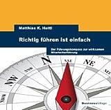 Expert Marketplace -  Matthias Hettl  - Richtig führen ist einfach: Der Führungskompass zur wirksamen Mitarbeiterführung