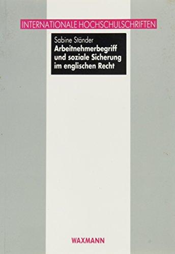 Arbeitnehmerbegriff und soziale Sicherung im englischen Recht (Internationale Hochschulschriften)