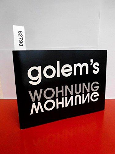 golem`s Wohnung ein Raum aus der Retorte von Peter Neumann mit Beiträge von Cordula Schmidt - Nicolei Deppe - Gernd Garbe - Hermann Stuzmann (1.1.94-4.4.94 in der Galerie des Café Grün, Bremen)