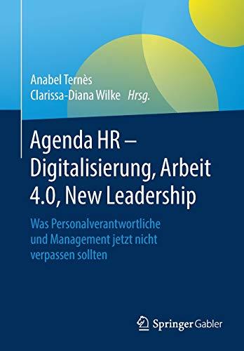 Agenda HR - Digitalisierung, Arbeit 4.0, New Leadership: Was Personalverantwortliche und Management jetzt nicht verpassen sollten