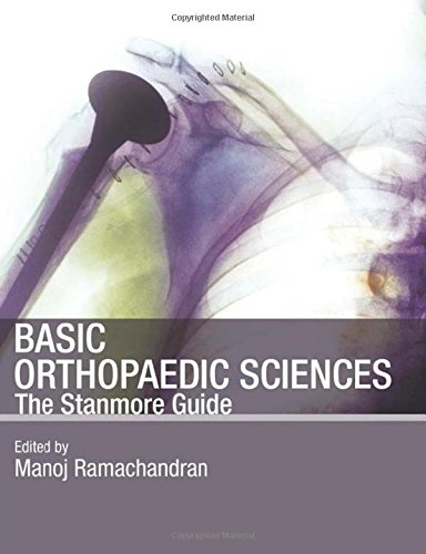 Basic Orthopaedic Sciences: The Stanmore Guide (Hodder Arnold Publication)