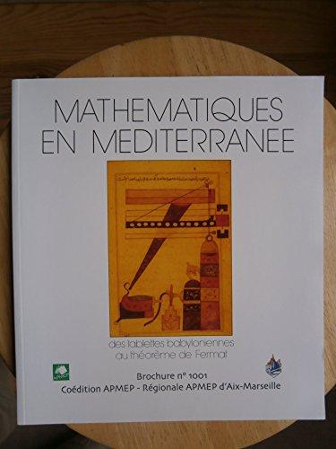 Mathématiques en Méditerranée : Des tablettes babyloniennes au théorème de Ferma