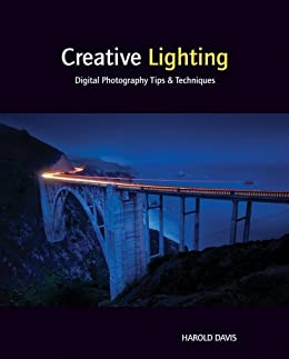 Creative Lighting: Digital Photography Tips and Techniques by [Davis, Harold]